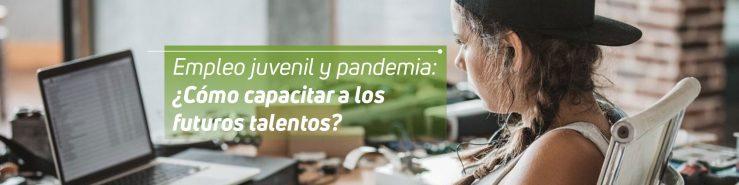 empleo-juvenil-y-pandemia-como-capacitar-a-los-futuros-talentos-2